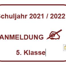 Anmeldung Klasse 5 Schuljahr 2021 / 2022