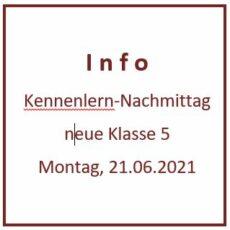 Neue Klasse 5: Info zum Kennenlern-Nachmittag 21.06.2021